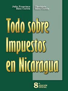 TODO SOBRE IMPUESTOS EN NICARAGUA