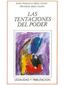 LAS TENTACIONES DEL PODER, LEGALIDAD Y TRIBUTACIÓN